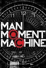 Man, Moment, Machine Poster