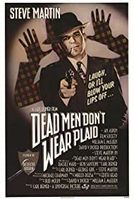 Dead Men Don't Wear Plaid (1982) Poster - Movie Forum, Cast, Reviews