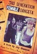 3rd Generation Female Gangsta'