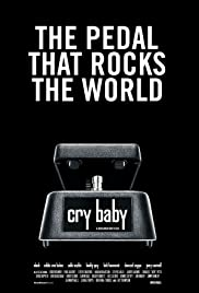 Cry Baby: The Pedal that Rocks the World Poster