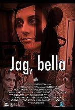 Jag, bella