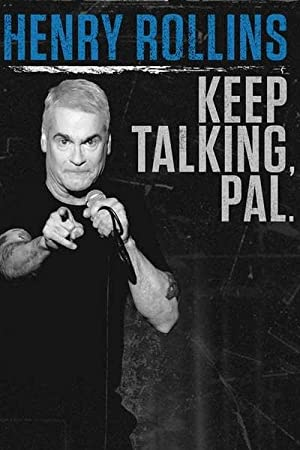 Where to stream Henry Rollins: Keep Talking, Pal
