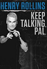 Henry Rollins: Keep Talking, Pal Poster
