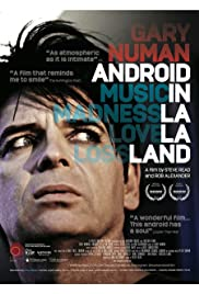 Gary Numan: Android in La La Land (2016) Poster - Movie Forum, Cast, Reviews