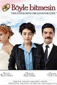 Nergis Öztürk, Cemal Toktas, and Yeliz Kuvanci in Böyle Bitmesin (2012)