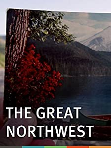 Watch free new movie trailers The Great Northwest [1280x768]