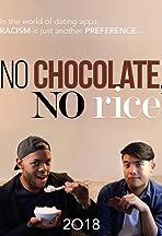 No Chocolate, No Rice