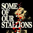 Carson Mell, Olivia Taylor Dudley, and Al Di in Some of Our Stallions (2021)