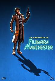 As Aventuras de Fujiwara Manchester: O Filme – Dublado