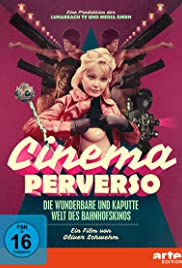 Cinema Perverso: The Wonderful and Twisted World of Railroad Cinemas Poster