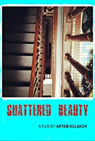 Primary photo for Shattered Beauty
