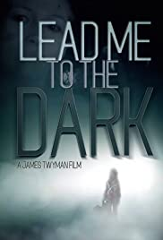 Lead Me to the Dark Poster