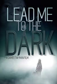 Primary photo for Lead Me to the Dark