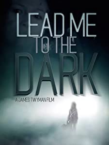 The movie downloads for free Lead Me to the Dark UK [Ultra]