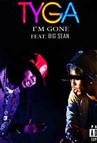 Primary photo for Tyga Feat. Big Sean: I'm Gone