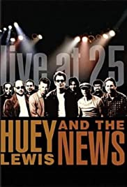 Huey Lewis & the News: Live at 25 Poster