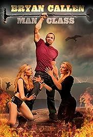 Bryan Callen: Man Class (2012) 1080p