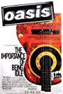 Oasis: The Importance of Being Idle (2005) Poster