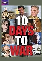 10 Days to War