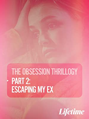 Where to stream Obsession: Escaping My Ex