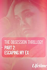 Obsession: Escaping My Ex Poster