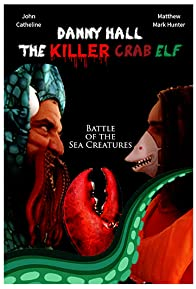 Primary photo for Danny Hall the Killer Crab Elf