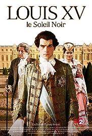 Louis XV, le soleil noir Poster