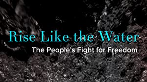 Rise Like the Water: The People's Fight for Freedom