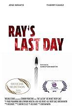 Ray's Last Day