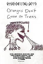Oranges Don't Grow on Trees
