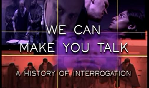 Movies downloads free sites We Can Make You Talk: A History of Interrogation by [HDRip]