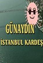 Günaydin Istanbul Kardes