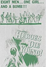 Heroes Die Young