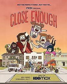 Close Enough (2020– )