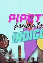 Pipette Presents Indigo Flix