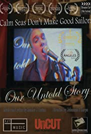 Our Untold Story: Calm Seas Don't Make Good Sailors Poster