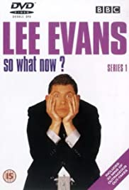 Lee Evans: So What Now? Poster