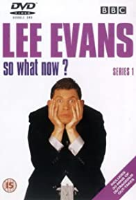 Primary photo for Lee Evans: So What Now?