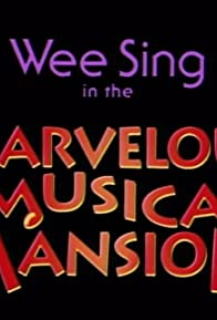 Primary photo for Wee Sing in the Marvelous Musical Mansion
