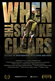 When the Smoke Clears: A Story of Brotherhood, Resilience and Hope (2017)