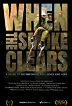 When the Smoke Clears: A Story of Brotherhood, Resilience and Hope