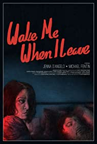 Jenna D'Angelo and Michael Fentin in Wake Me When I Leave (2015)