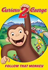 Curious George 2: Follow That Monkey! (2009) Poster - Movie Forum, Cast, Reviews