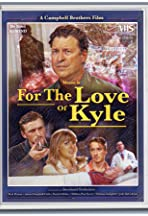 For the Love of Kyle