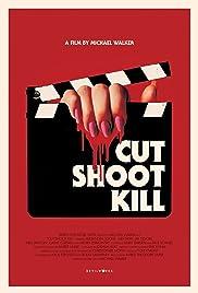 Cut Shoot Kill Poster