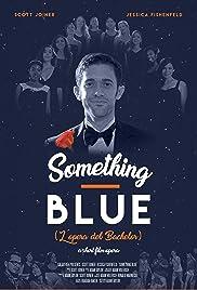 Something Blue: L'opera del Bachelor Poster
