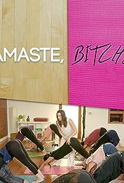 Namaste, Bitches Poster