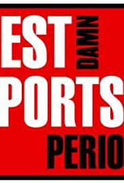 The Best Damn Sports Show Period Poster