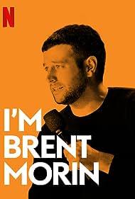 Brent Morin: I'm Brent Morin (2015)
