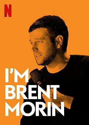 Where to stream Brent Morin: I'm Brent Morin